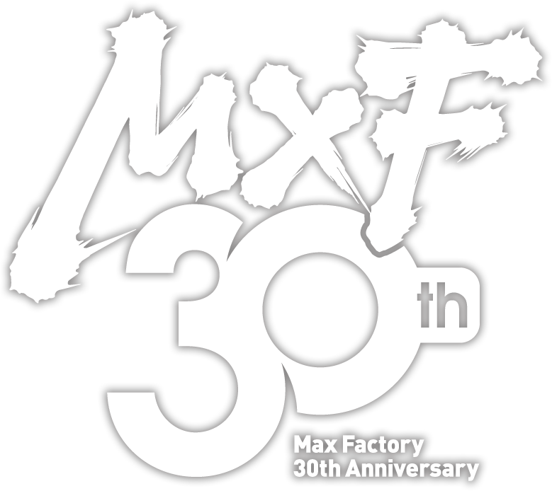 MAX FACTORY 30周年