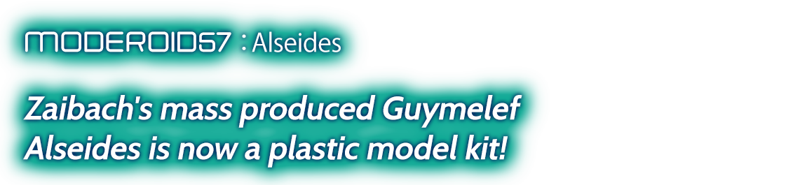 MODEROID57: Zaibach's mass produced Guymelef Alseides is now a plastic model kit!